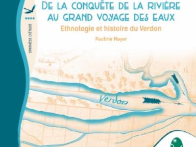 couverture de la synthèse de l'étude « De la conquête de la rivière au grand voyage des eaux, ethnologie et histoire du Verdon »